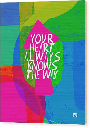 Wood Print featuring the painting Your Heart Always Knows The Way by Lisa Weedn