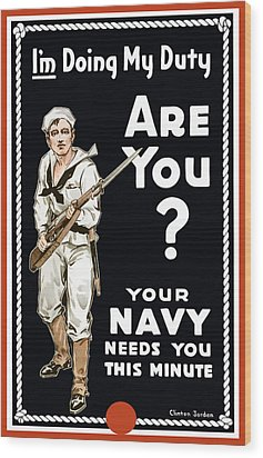 Wood Print featuring the painting Your Navy Needs You This Minute by War Is Hell Store