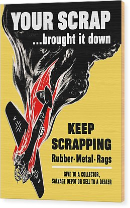 Your Scrap Brought It Down  Wood Print by War Is Hell Store