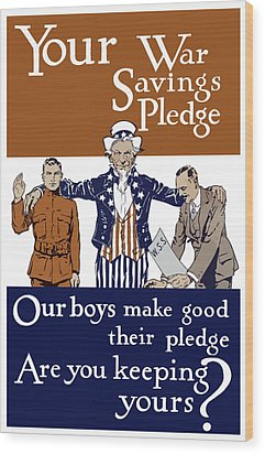 Your War Savings Pledge Wood Print by War Is Hell Store
