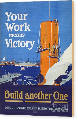 Your Work Means Victory Vintage Wwi Poster Wood Print
