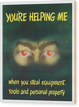You're Helping Me When You Steal Equipment Wood Print by War Is Hell Store