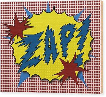 Zap Pop Art Wood Print by Suzanne Barber