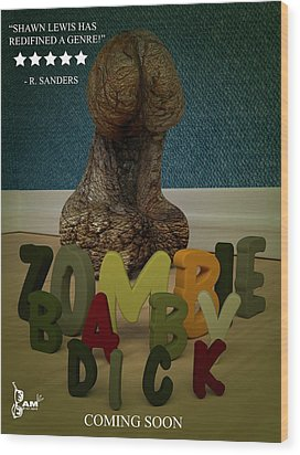 Zombie Baby Dick Wood Print by Robert Sanders