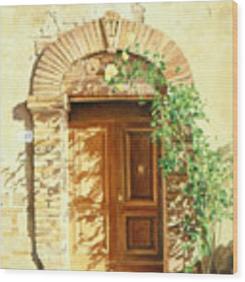 A Doorway In Tuscany Wood Print by Bob Nolin