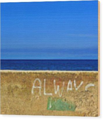 Always Wood Print by Silvia Ganora