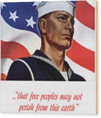 Enlist In Your Navy Today - Ww2 Wood Print