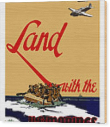 Land With The Us Marines Wood Print