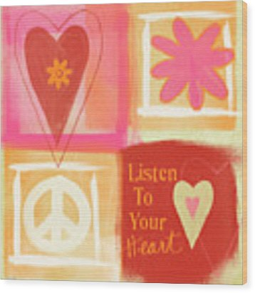Listen To Your Heart Wood Print