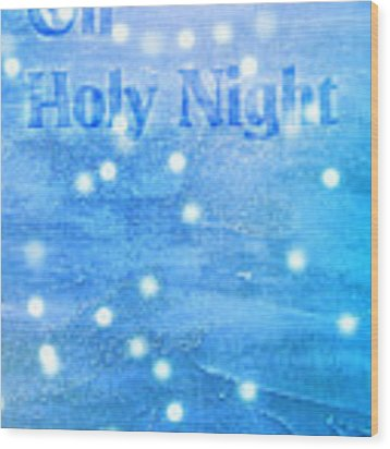 Oh Holy Night Wood Print by Jocelyn Friis