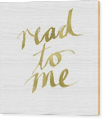 Read To Me Gold- Art By Linda Woods Wood Print