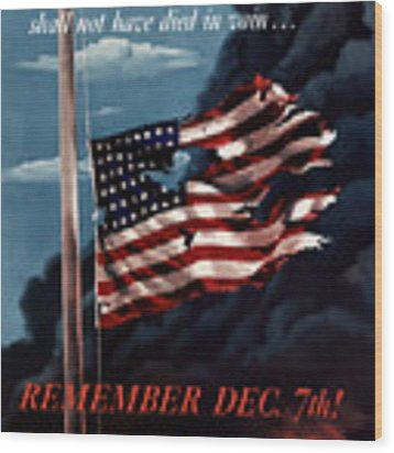 Remember December Seventh Wood Print by War Is Hell Store