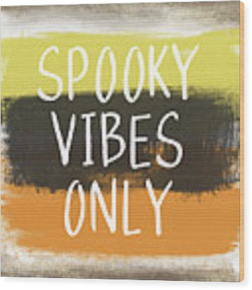 Spooky Vibes Only- Art By Linda Woods Wood Print