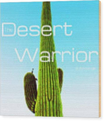 The Desert Warrior Poster Vi Wood Print by MB Dallocchio