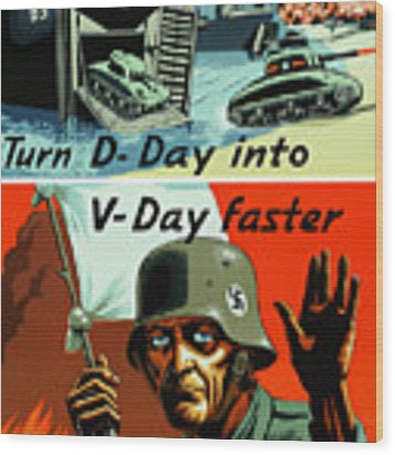 Turn D-day Into V-day Faster  Wood Print