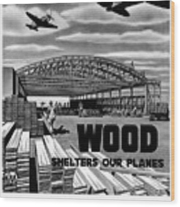 Wood Shelters Our Planes - Ww2 Wood Print