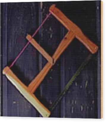 Bow Saw Wood Print by Daniel Reed