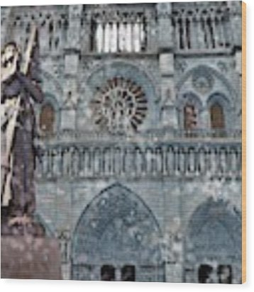 St Joan Of Arc Watch Over Notre Dame Wood Print by Joan Stratton