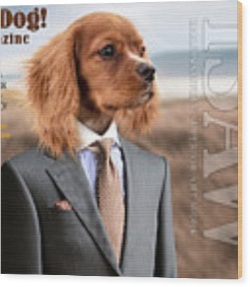Top Dog Magazine Wood Print by ISAW Company