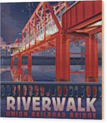 Union Railroad Bridge - Riverwalk Wood Print by Clint Hansen