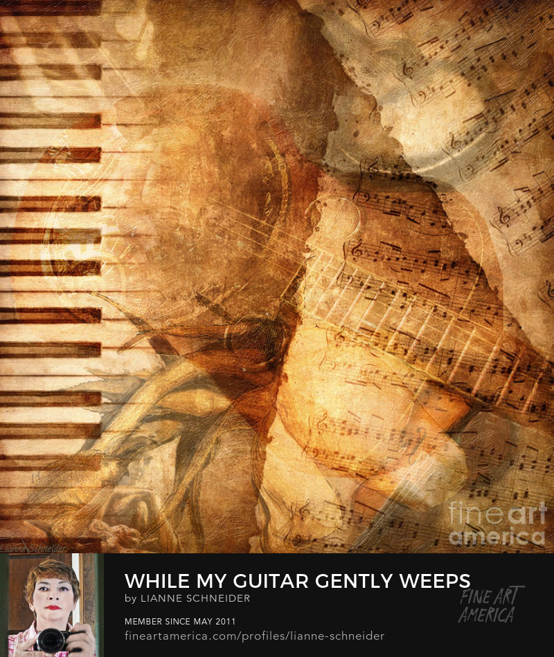 While My Guitar Gently Weeps by Lianne Schneider buy print