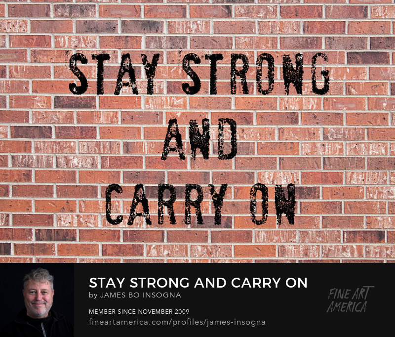 Stay Strong And Carry On Art Print
