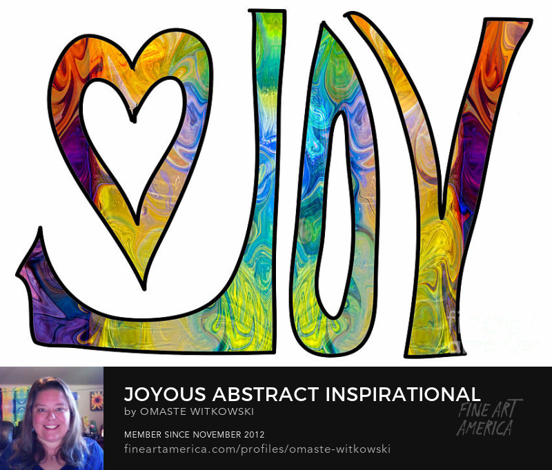 Joyous Abstract Inspirational Artwork by Omaste Witkowski