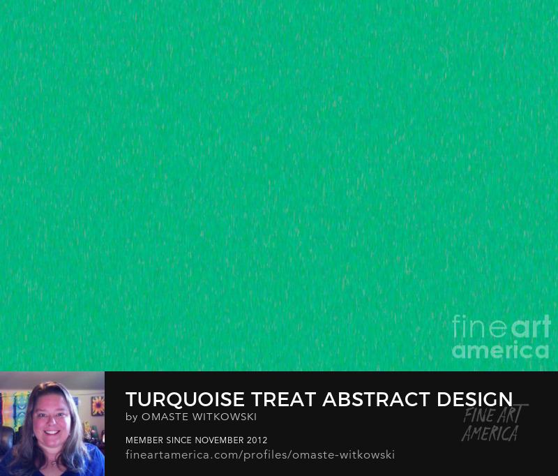 Turquoise Treat Abstract Design Art By Omaste Witkowski