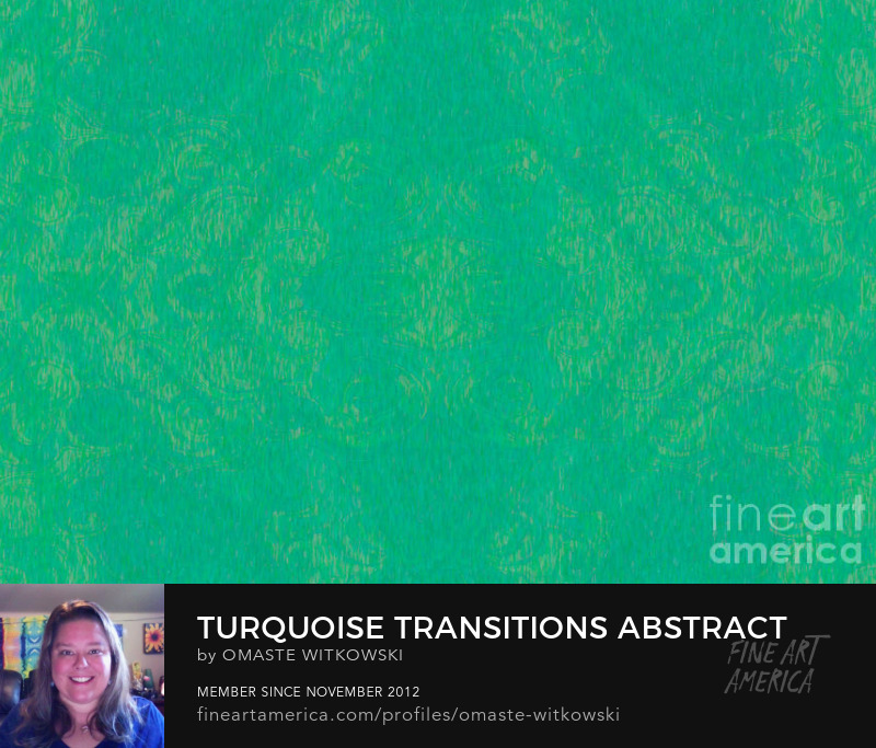 Turquoise Transitions Abstract Design Art By Omaste Witkowski