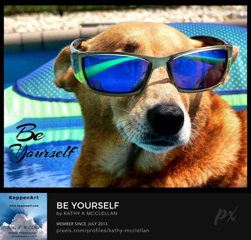Be Yourself by Kathy K. McClellan