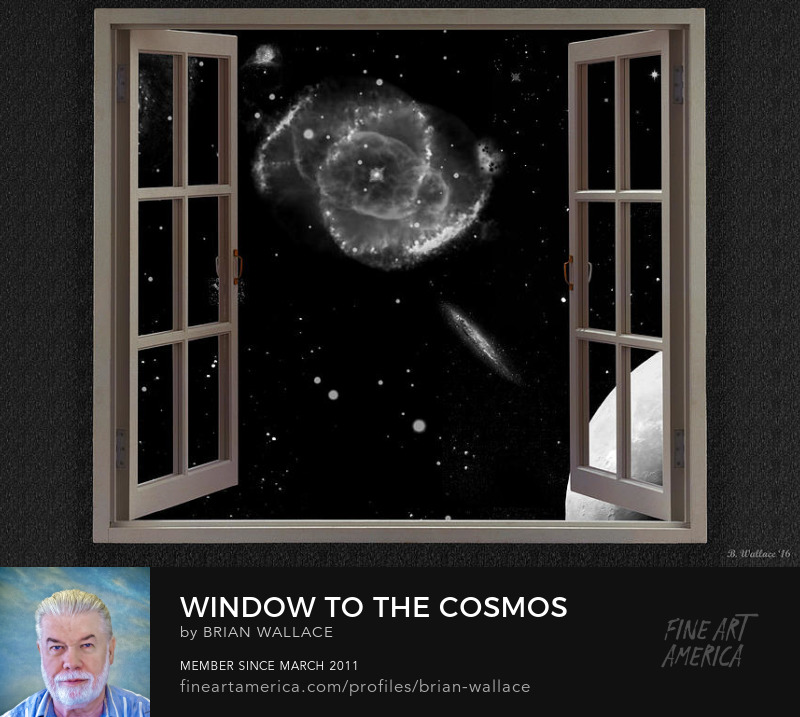 Window To The Cosmos by Brian Wallace