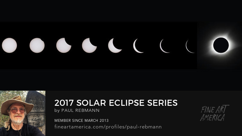 View online purchase options for 2017 Solar Eclipse Series by Paul Rebmann