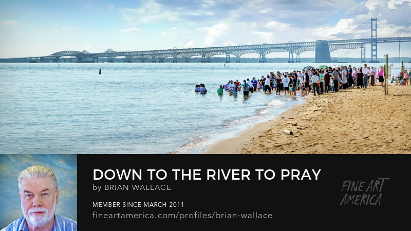 Down To The River To Pray by Brian Wallace