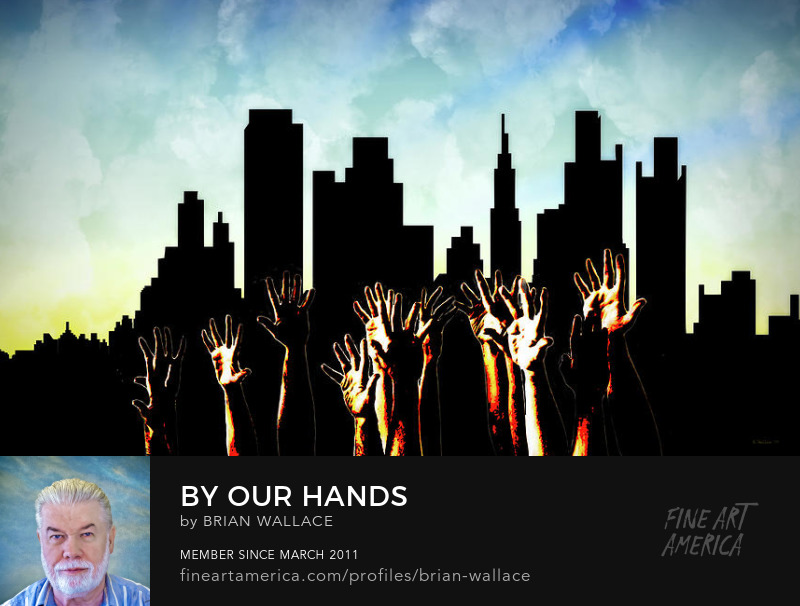 By Our Hands by Brian Wallace