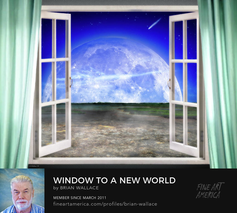 Window To A New World by Brian Wallace