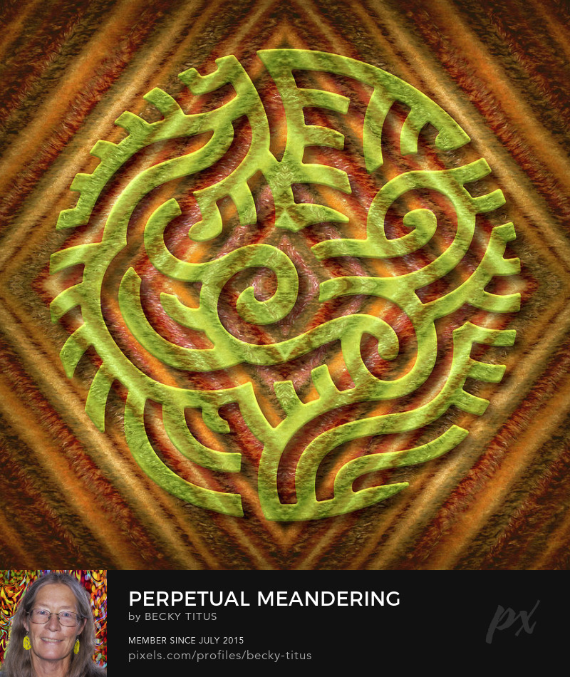 Perpetual Meandering by Becky Titus