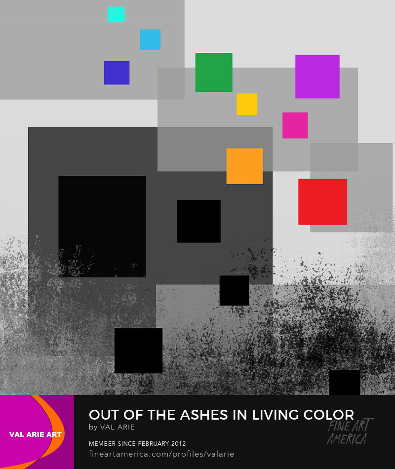 Out of the Ashes in LIving Color by Val Arie