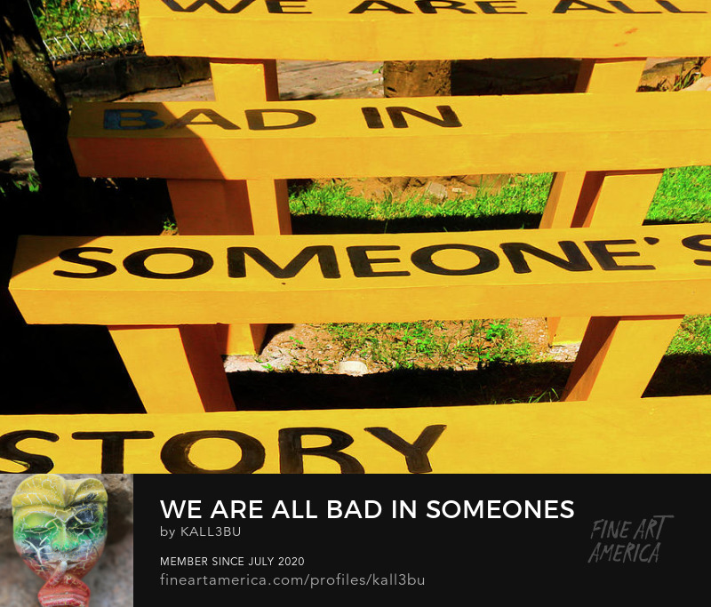 We are all bad in someone´s story WallArt by kall3bu