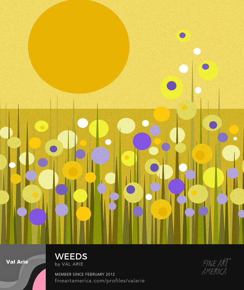 Weeds by Val Arie