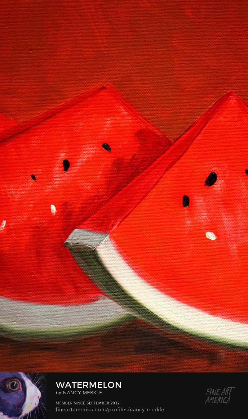 Watermelon Still Life by Nancy Merkle