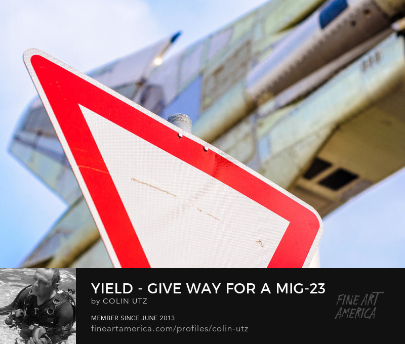 Yield - Give Way For A Mig-23 Fighter Jet by Colin Utz