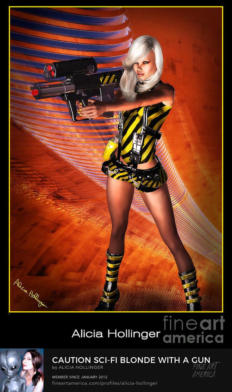 Caution Sci-Fi Blonde With a Gun by Alicia Holinger