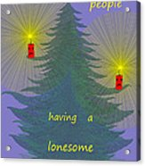 344 - Lonely People - Christmas Card   Acrylic Print