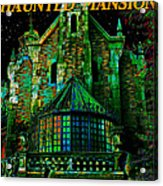 Haunted Mansion Poster Work A Acrylic Print