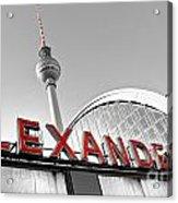 Alexander Platz - Berlin Acrylic Print