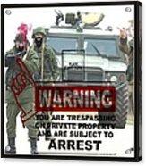 Arrest This Man Acrylic Print