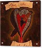 Because All Hearts Bleed Acrylic Print