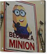 Become A Minion Acrylic Print