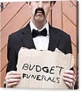 Budget Funerals Acrylic Print