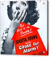 Cause For Alarm, Us Poster, Loretta Acrylic Print